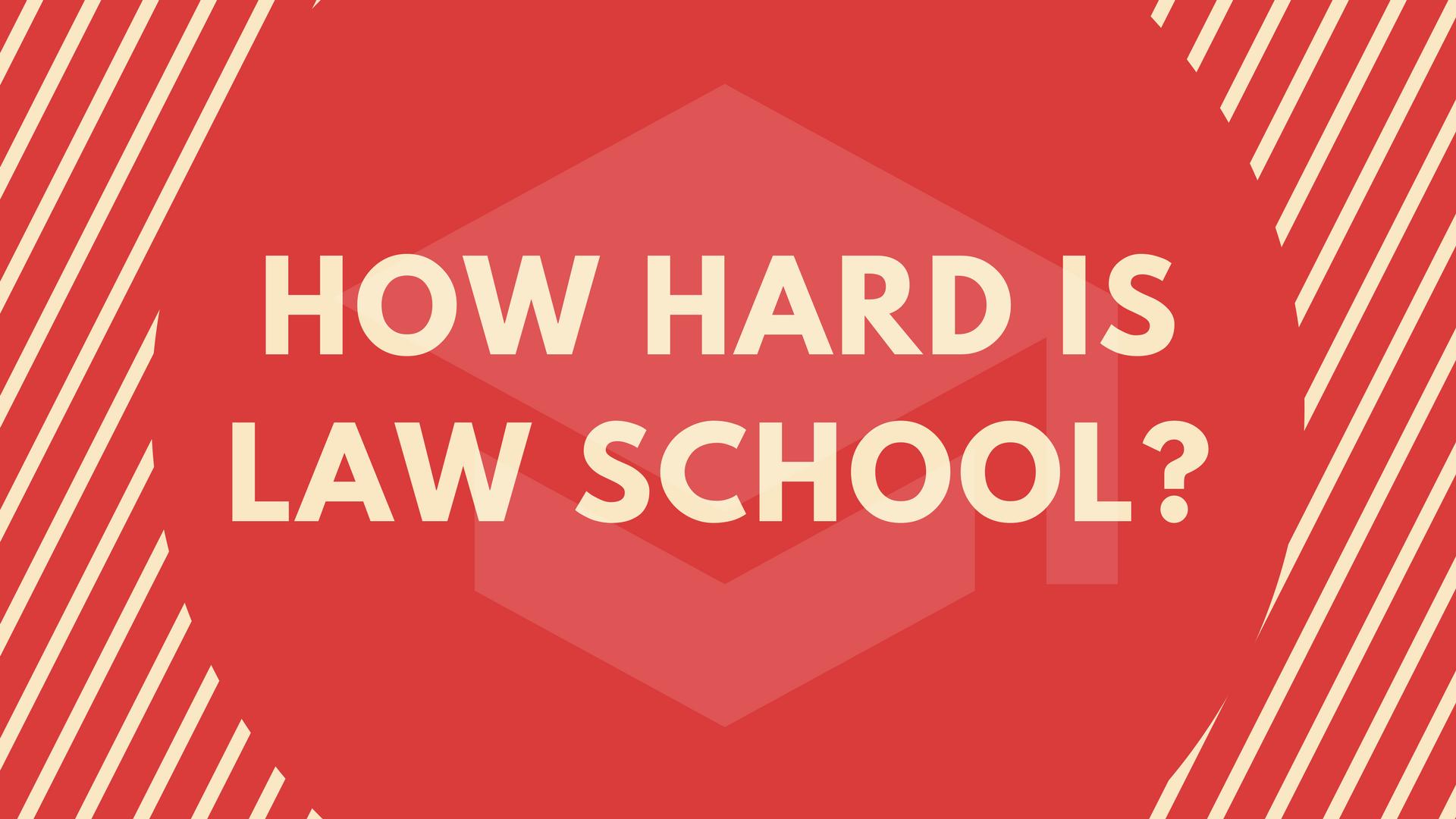How Hard Is Law School Lawschooli