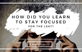 stay focused for the lsat