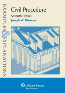 BEST CIV PRO SUPPLEMENT: Civil Procedure Examples & Explanations (Glannon, 7th edition)