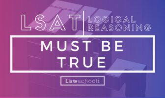 LSAT LR Must Be True Questions