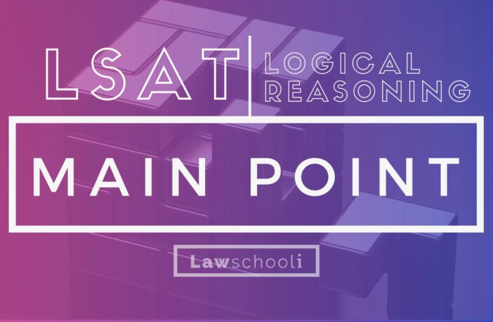 LSAT LR Main Point Questions