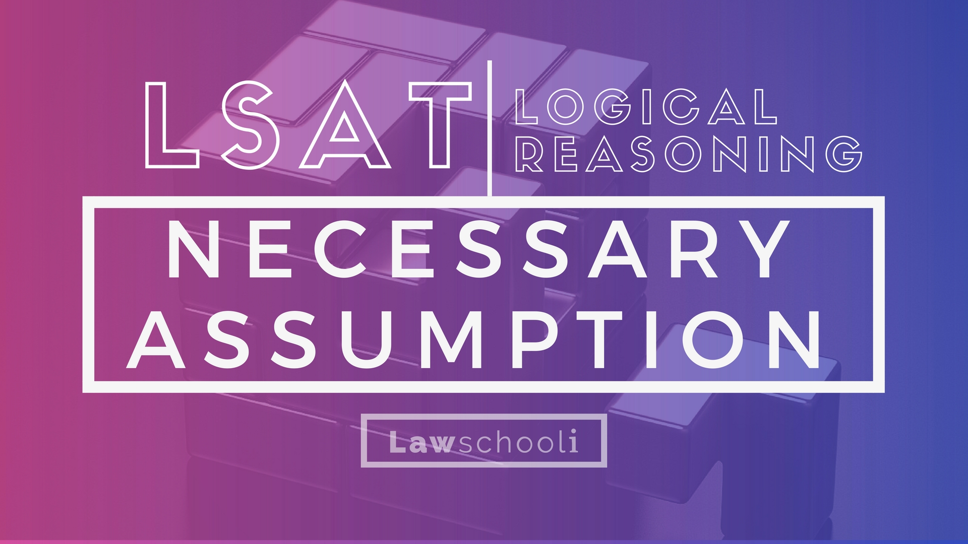 How to master lsat logical reasoning necessary assumption questions how to master lsat logical reasoning necessary assumption questions malvernweather Images