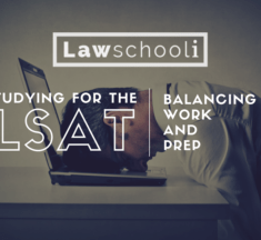 4 Tips on Studying for the LSAT While Working a Full-time Job