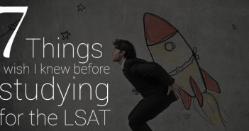 7 Things I Wish I Knew Before I Started Studying for the LSAT
