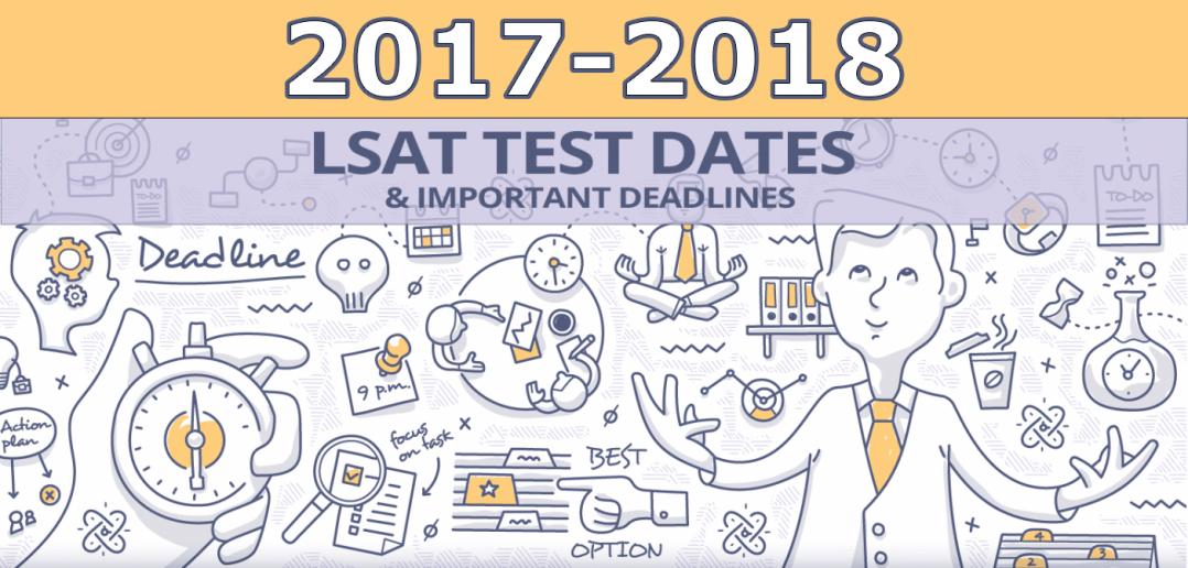 2017-2018 LSAT Test Dates & Important Deadlines