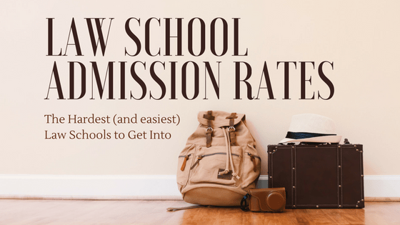 Law School Acceptance Rates The Hardest Easiest Law Schools To