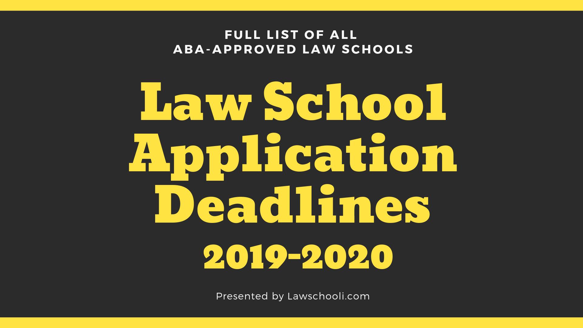 Law School Application Deadlines 2019 2020 Lawschooli